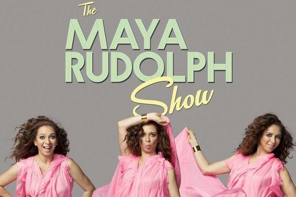 Maya Rudolph's show, The Maya Rudolph Show